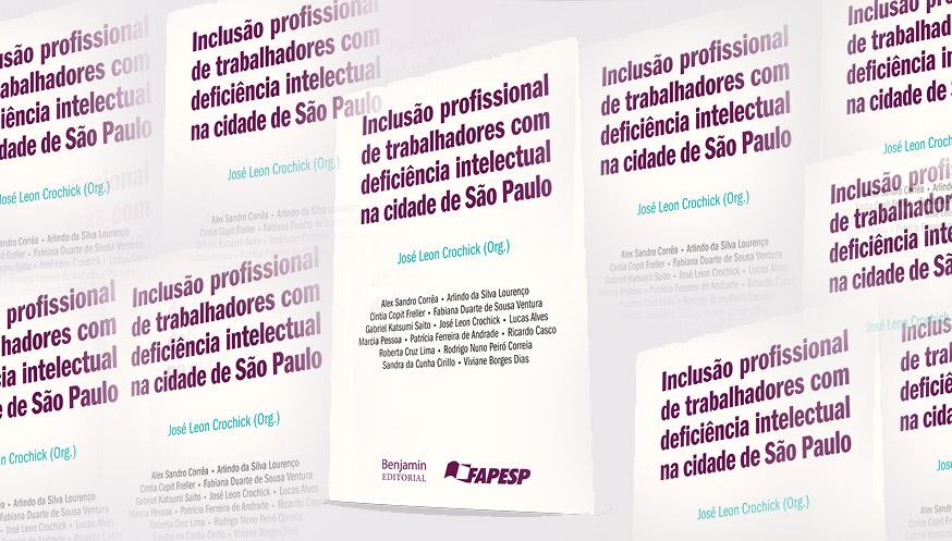 """Lançamento do Livro """"Inclusão profissional de trabalhadores com deficiência intelectual na cidade de São Paulo"""""""
