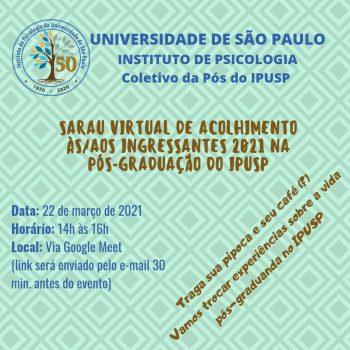 Sarau virtual de acolhimento às/aos ingressantes 2021@s da pós-graduação – para a comunidade do IPUSP