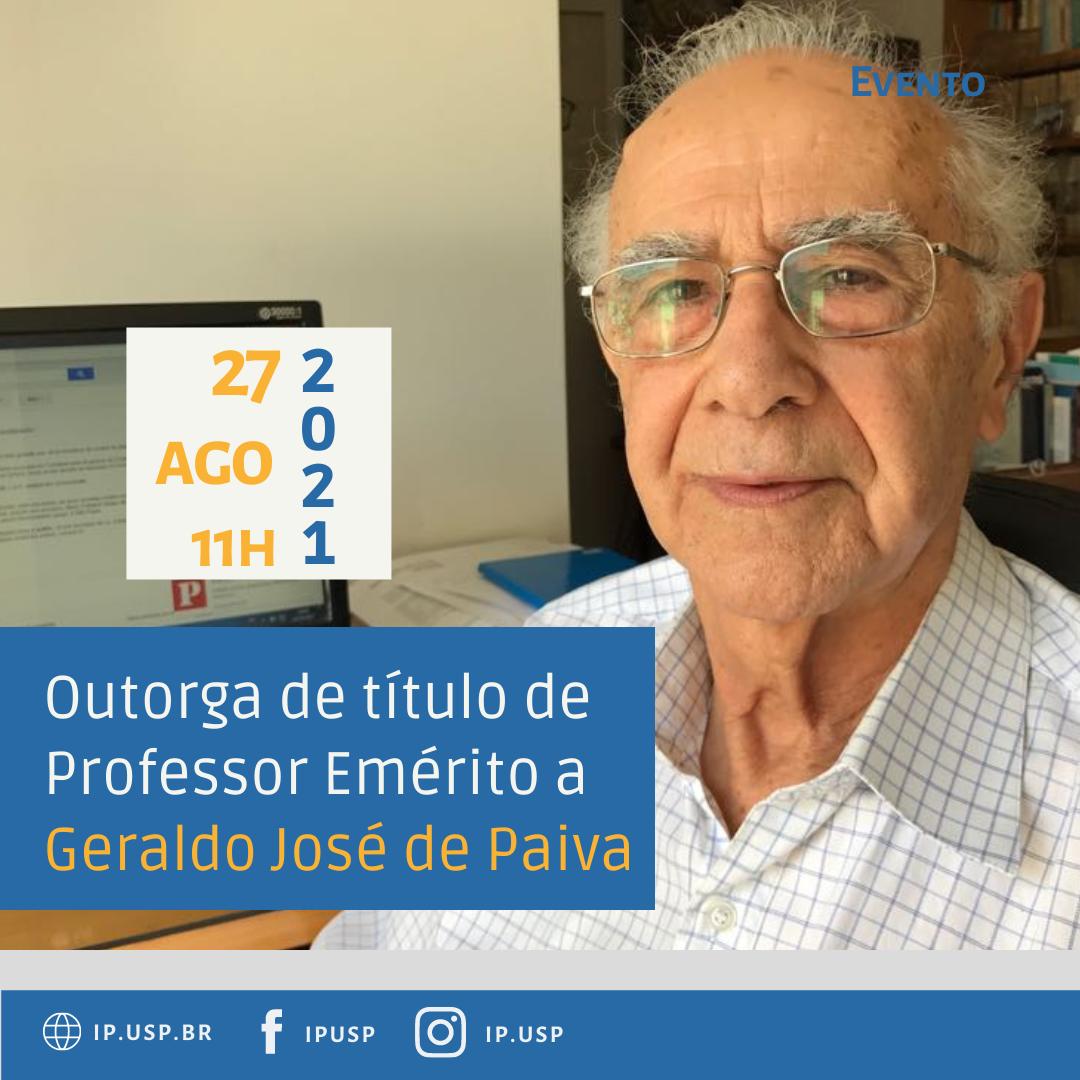 Outorga de título de professor emérito ao Prof. Dr. Geraldo José de Paiva