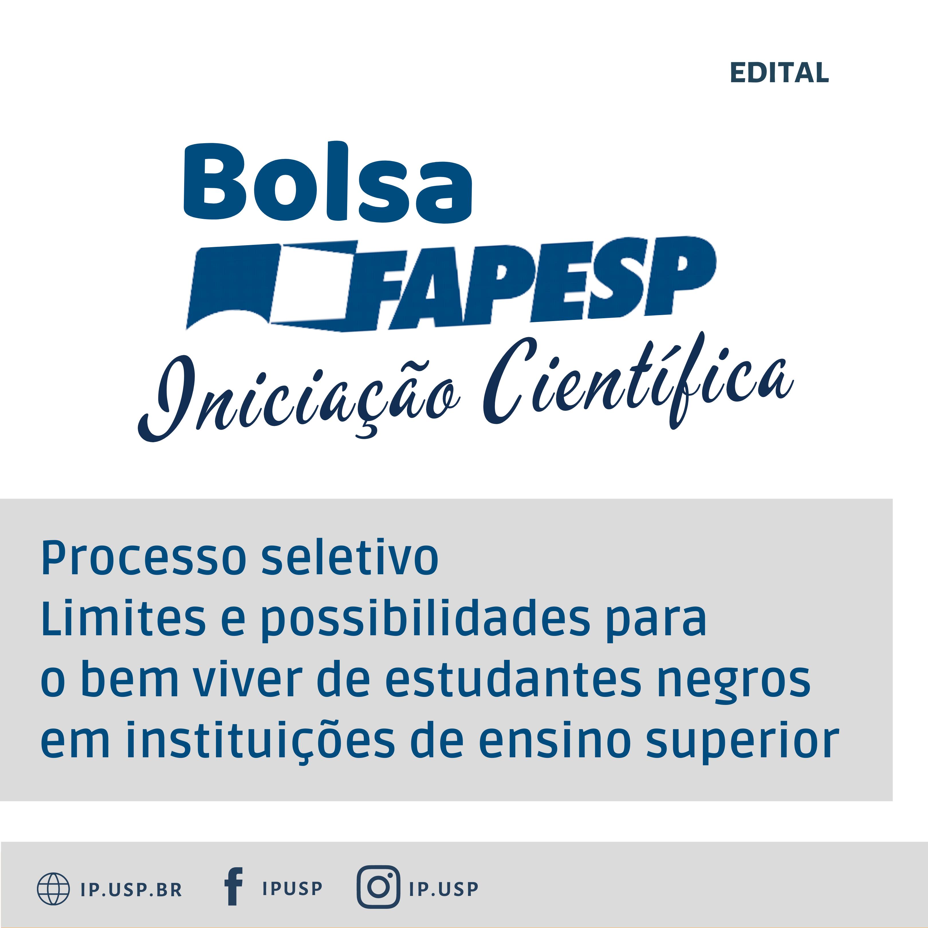 Edital de processo seletivo para bolsa de iniciação científica – FAPESP
